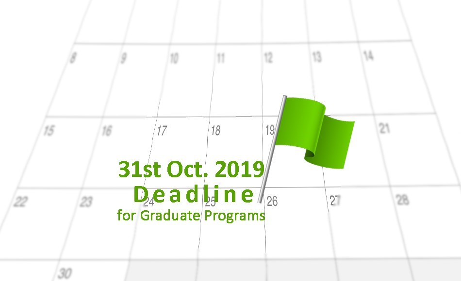 Deadline for Graduate Programs