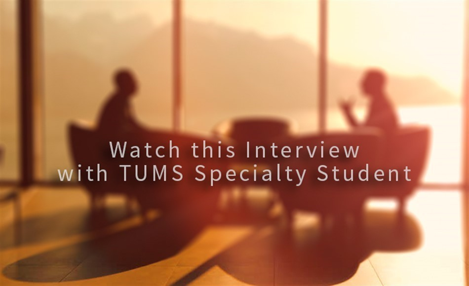 Interview with TUMS Specialty Student - Part 1