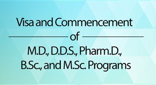 Visa and Commencement of M.D., D.D.S., Pharm.D., B.Sc., and M.Sc. Programs