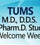 Welcome Week Timetable for TUMS M.D., D.D.S. and Pharm.D. Students