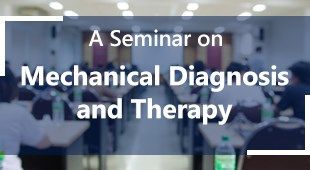 A Seminar on Mechanical Diagnosis and Therapy