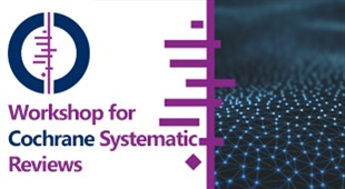 Workshop on Cochrane Systematic Reviews